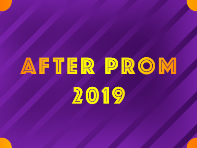 After Prom – Important Information
