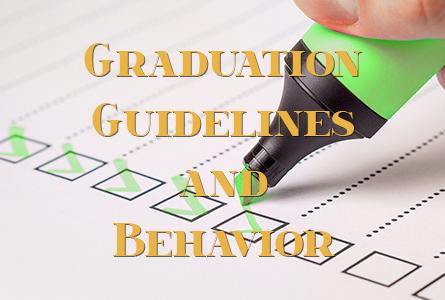 Graduation Guidelines and Behavior