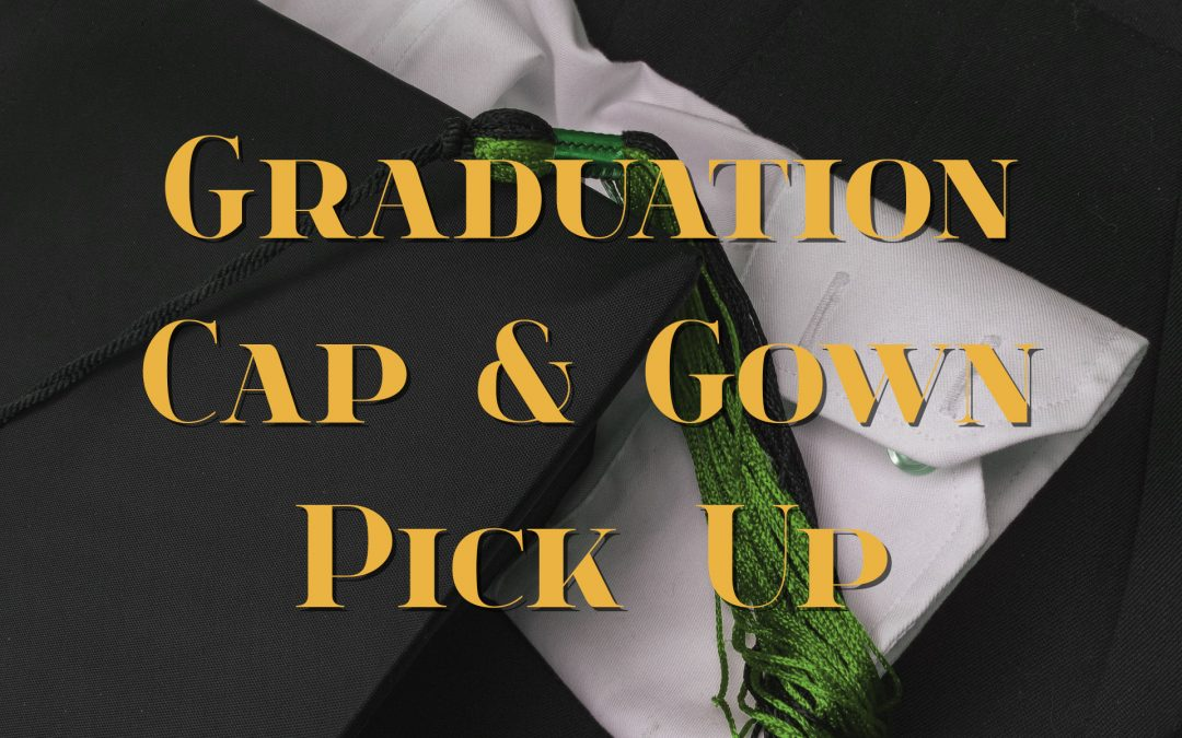 Schedule for Cap & Gown Pick Up