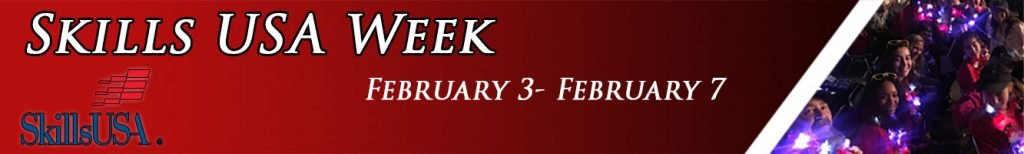 Red and back gradient background separated by a white line and the remainder being a group picture of the skills usa members. It says Skills USA Week Frebruary 3- February 7.
