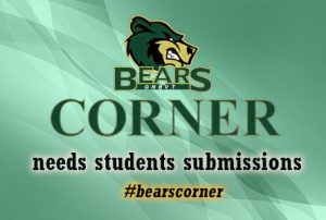 Bears Corner is looking for student submissions Feature Imae