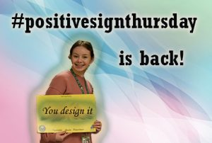 Positive Sign Thursday is Back, You create Your Own Poster