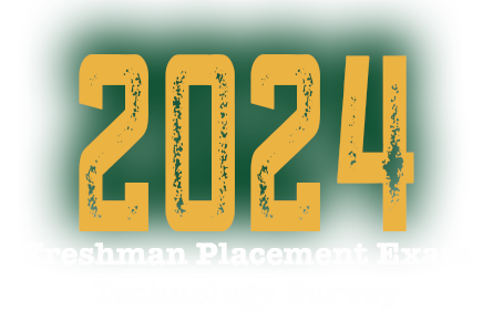 2024 Freshman Placement Exam Technology Survey Clickable Link