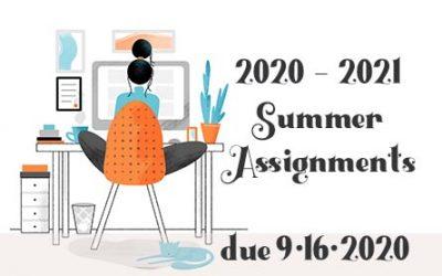 2020 – 2021 Summer Assignments Due Sept. 16, 2020