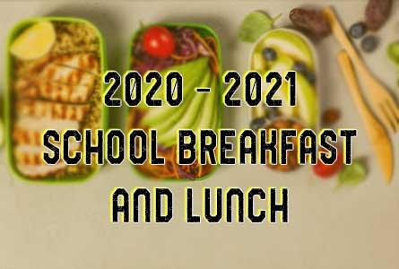 2020 - 2021 school breakfast and lunch information