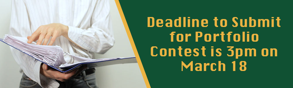 "image of a man flipping through a binder with yellow text on a green background that says ""deadline to submit for portfolio contest is 3pm on March 18"""