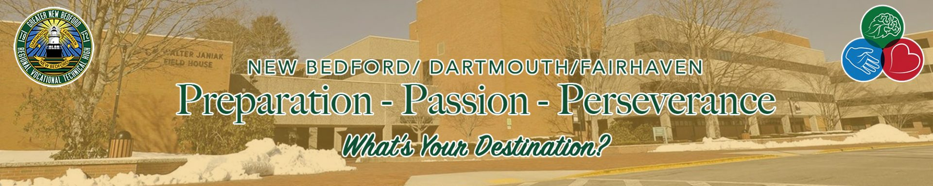 """header image with a yellow tinted photo of GNBVT with the school's logo and Artisan Imprint in the corners with the text of """"NEW BEDFORD/ DARTMOUTH/FAIRHAVEN Preparation - Passion - Perseverance What's Your Destination?"""""""