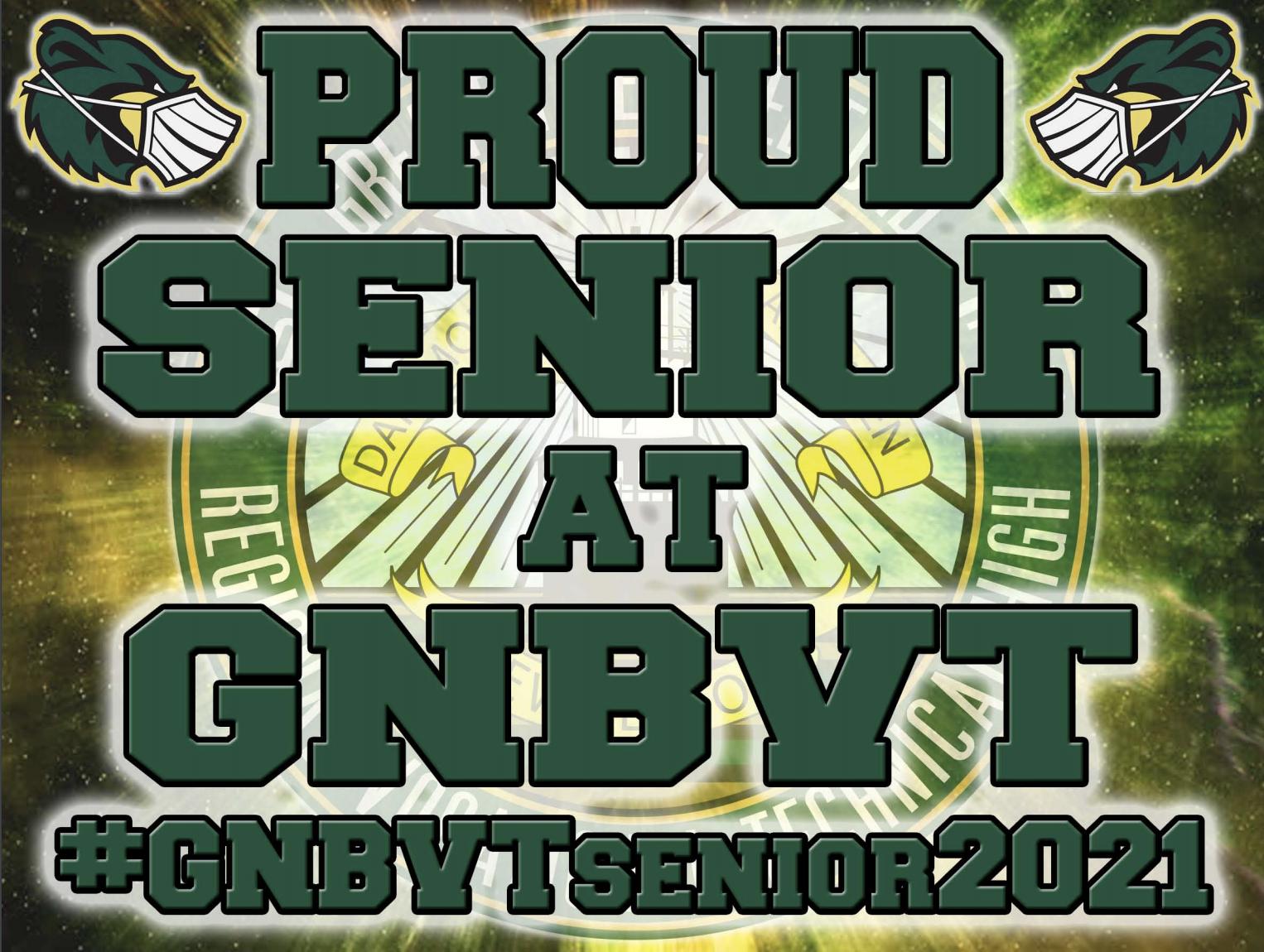 Proud Senior at GNBVT #GNBVTsenior2021 Sign