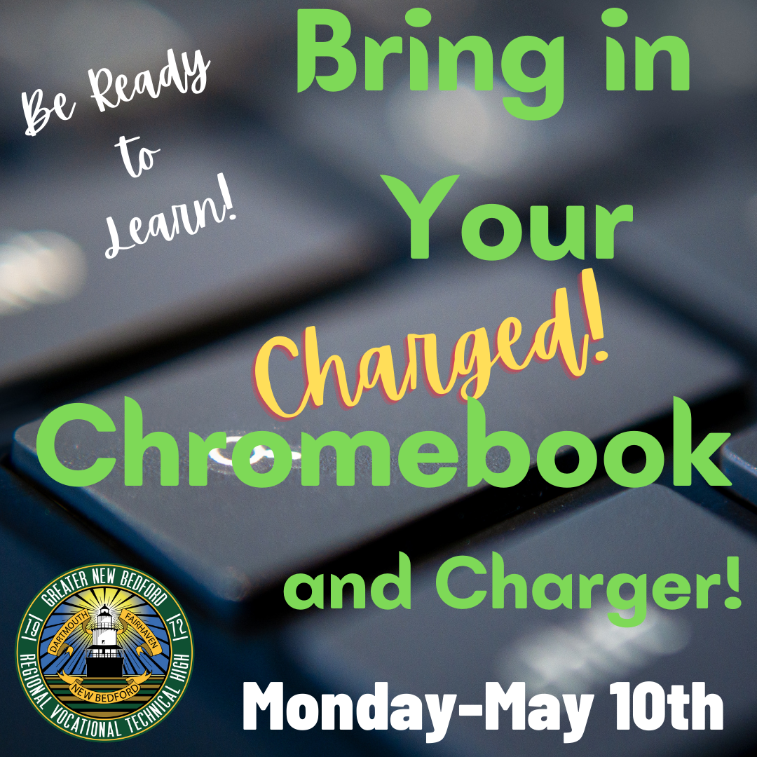 Bring in Your Charged Chromebook and Charger for Monday May 10