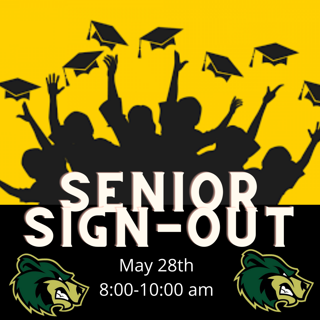 Senior Sign Out is May 28 from 8:30 - 10:00