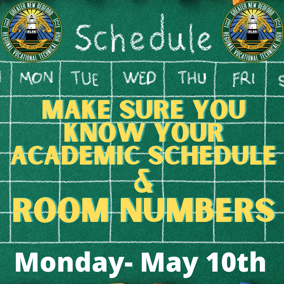 Make sure you know your academic schedule and room numbers for May 10th
