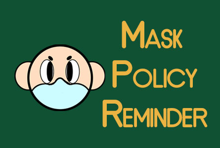 Mask Policy Reminder